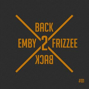 Emby & Frizzee's Back 2 Back Mixtape