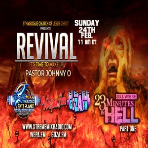 SCOJC Presents Revival with Johnny O  23 Minutes in Hell part 1