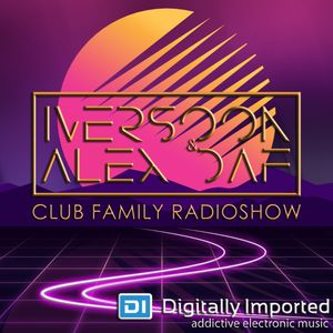 Iversoon & Alex Daf - Club Family Radioshow 158 on DI FM (08.10.18)