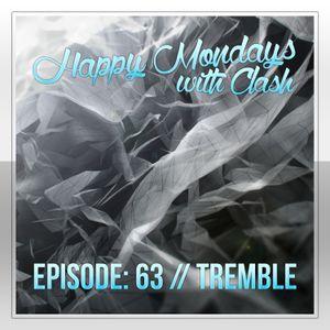 Episode: 63 (Tremble) [March 24, 2014]