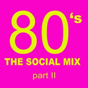 80's The Social Mix (Part II)