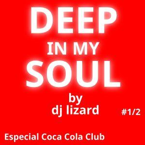 Deep In My Soul - Especial para Coca Cola Club (coca-cola.fm) - Parte 1/2