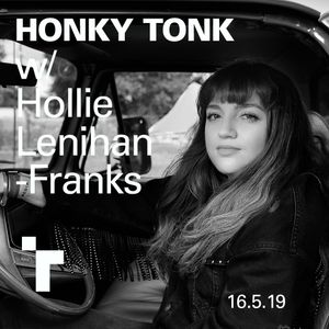 Honky Tonk with Hollie Lenihan-Franks - 16 May 2019