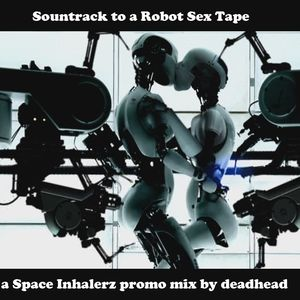 Space Inhalerz: Sountrack to a Robot Sex Tape