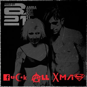 Fuck All Xmas Mix by AMBASSADOR21