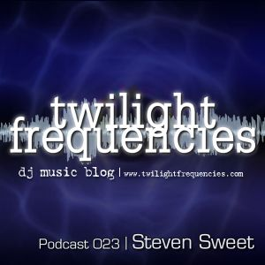 Steven Sweet | Twilight Frequencies Podcast 023