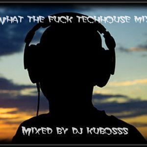 What the fuck techhouse mix