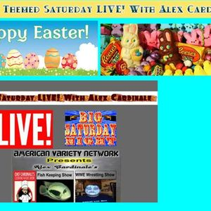 Saturday LIVE! With Alex Cardinale: Easter 2016 Special March 26,2016