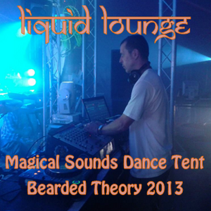 Liquid Lounge - Live @ Magical Sounds DanceTent - Bearded Theory 2013...