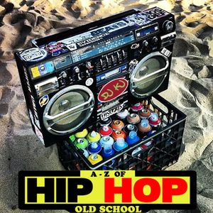 A-Z of HIP HOP (Old School) Mix