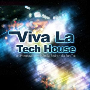 Snake Sedrick aka Son-Tec - Viva La Tech House Radio Show 04