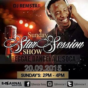 #SundayStarSessionShow On @BakahnalRadio With @DjRemstar1 - 20.09.2015