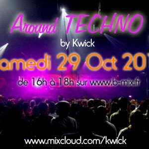 Around TECHNO (04) 29/10/2011 Kwick