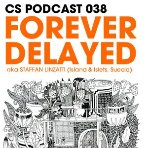 CS Podcast 038 Forever Delayed aka Staffan Linzatti