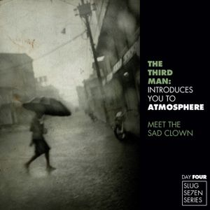 TheTHIRDMAN introduces you to ATMOSPHERE -- DAY 4: Meet The Sad Clown [07''11]