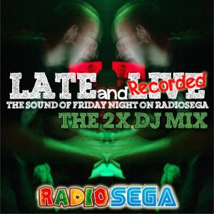 Late and Recorded - E31 - 2X DJ Mix (7th September 2012)