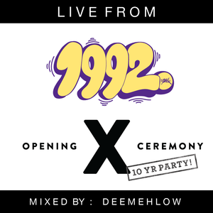 Deemehlow - Live From 1992 x Opening Ceremony's 10 Year Party