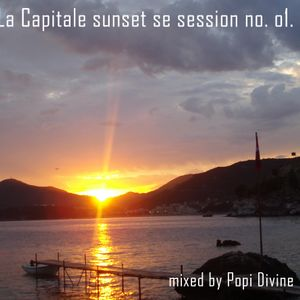 La Capitale sunset session no. 01 - mixed by Popi Divine