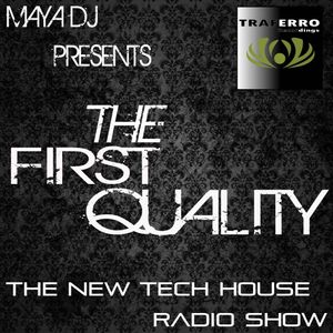 """MAYA Present """" FIRST QUALITY"""" the Tech House new radioshow."""