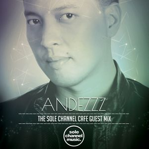 SCCGM006 - Andezzz - Sole Channel Cafe Guest Mix - Dec. 2016