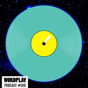 Wordplay Podcast 010 | Hosted by Vice | July 2015 |