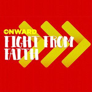 Fight From Faith