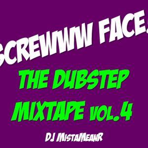 Screwww Face! The Dubstep Mixtape Vol.4