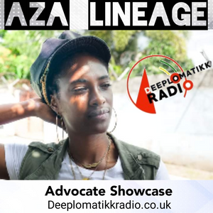 Advocate Radio showcase - Aza Lineage On Deeplomatikkradio.co.uk