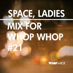 Space, Ladies - Mix For Whopwhop #21