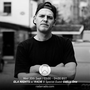GLA NIGHTS w/ K4CIE & Special Guest Gallus One - 20th September 2017