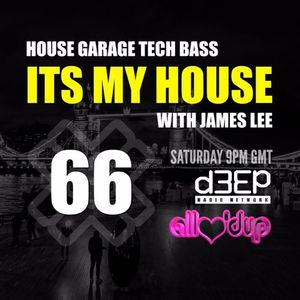 James Lee - ITS MY HOUSE 06.02.16