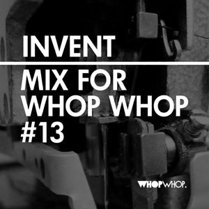 Invent -  Mix For Whopwhop #13