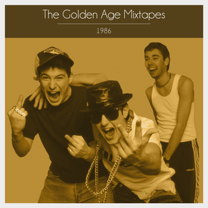 The Golden Age Mixtapes: 1986