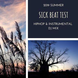 SICK BEAT TEST 2019 SUMMER
