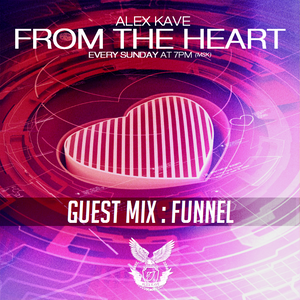 ALEX KAVE ♥ FROM THE HEART @ EPISODE #125 [28/06/2015] [GUEST MIX : FUNNEL]