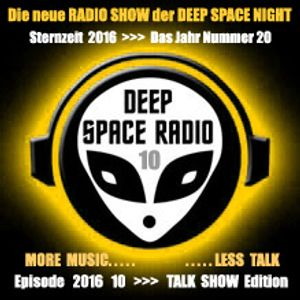 DEEP SPACE RADIO - Sternzeit 2016 - Episode 10 - MUSIC SHOW Edition - MORE MUSIC . . . LESS TALK