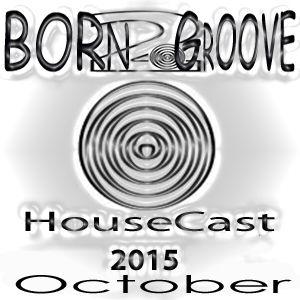 Born2Groove HouseCast - October - 2015