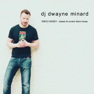 dj dwayne minard - DISCO DADDY - classic & current disco house - podcast