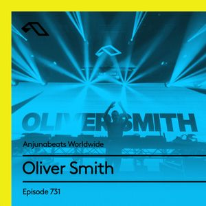 Anjunabeats Worldwide 731 with Oliver Smith