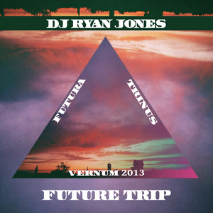 DJ Ryan Jones - Future Trip - Spring 2013