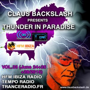 CLAUS BACKSLASH - THUNDER IN PARADISE VOL. 33 (JUNE 24/25/28/2015) ON HFM IBIZA - Tempo &Tranceradio