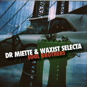 Soul Brothers - Dr Miette & Waxist