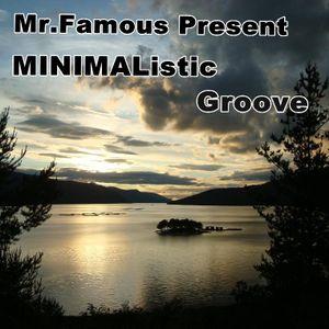 "Mr. Famous present ""Minimalistic Groove"""