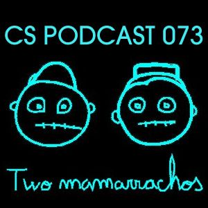 CS Podcast 073: The Two Mamarrachos