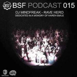 BSF Podcast 015 - Rave Hero