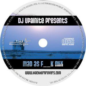 Dj Upalnite - Mad As F__K Mix