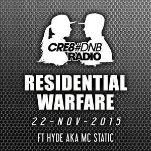 Residential Warfare Show - Cre8Dnb - 22/11/2015 - Ft Hyde aka Mc Static
