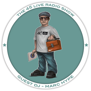 45 Live Radio Show pt. 51 with guest DJ MARC HYPE