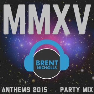 MMXV THE ANTHEMS- PARTY MIX