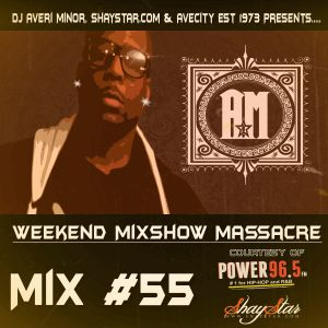 DJ Averi Minor - Weekend Mixshow Massacre mix #55 (Power 96.5FM)